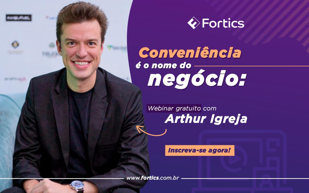 Conveniência é o nome do negócio: Webinar com Arthur Igreja