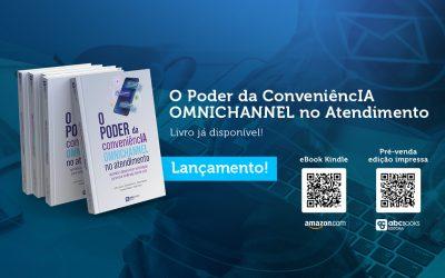 """""""O Poder da ConveniêncIA OMNICHANNEL no Atendimento"""" um livro sobre as transformações no mundo do atendimento"""