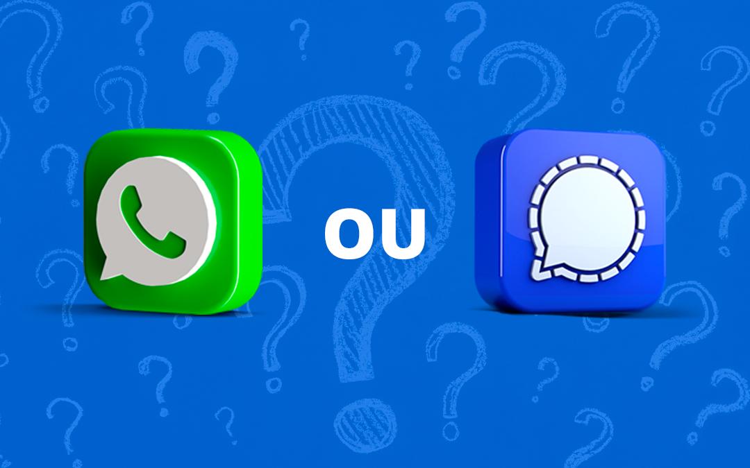 WhatsApp ou Signal? Os dois!