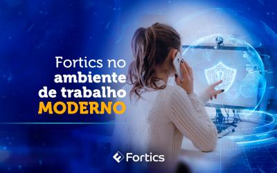 Fortics no ambiente de trabalho moderno, com segurança e privacidade.