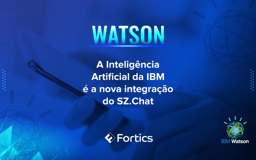 IBM Watson é a nova integração do Fortics SZ.chat